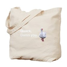 Quack Damn You Tote Bag