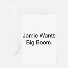 Jamie Wants Big Boom Greeting Card
