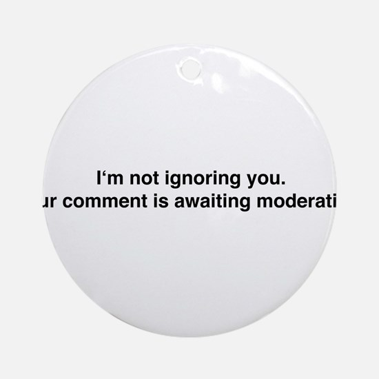 Awaiting Moderation Ornament (Round)