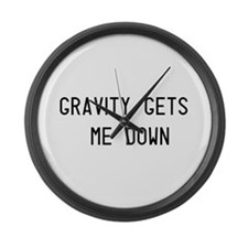 Gravity Gets Me Down Large Wall Clock