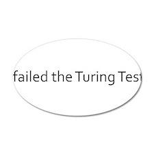 I failed the Turing Test. 22x14 Oval Wall Peel