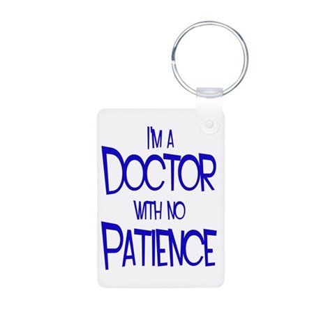 Doctor with no Patience Aluminum Photo Keychain