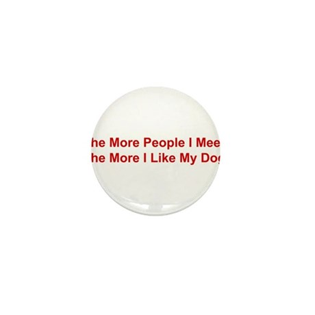 The More I Like My Dog Mini Button (10 pack)