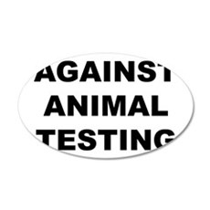 Against Animal Testing 22x14 Oval Wall Peel