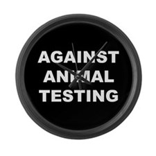 Against Animal Testing Large Wall Clock