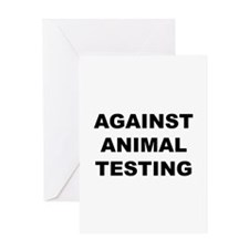 Against Animal Testing Greeting Card