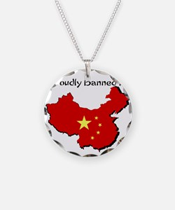 Proudly Banned in China Necklace
