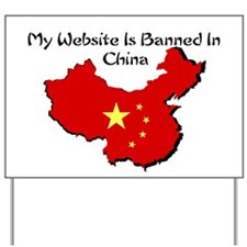 My Website is Banned in China Yard Sign