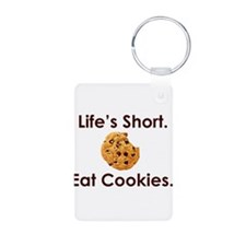 Life's Short. Eat Cookies. Keychains