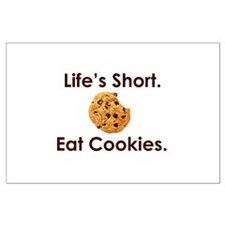 Life's Short. Eat Cookies. Large Poster