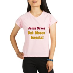 Jesus Saves but Moses Invests Performance Dry T-Sh