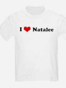 I Love Natalee Kids T-Shirt