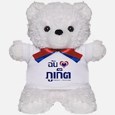 I Love (Heart) Phuket, Thailand Teddy Bear