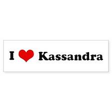 I Love Kassandra Bumper Car Sticker