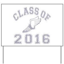 Class of 2016 Track & Field Yard Sign