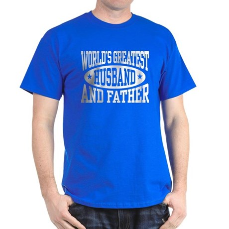 Greatest Husband And Father Dark T-Shirt