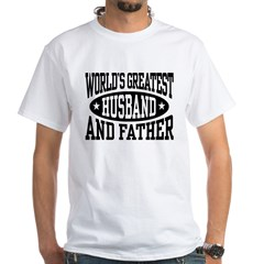 Greatest Husband And Father White T-Shirt