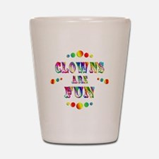 Clowns are Fun Shot Glass