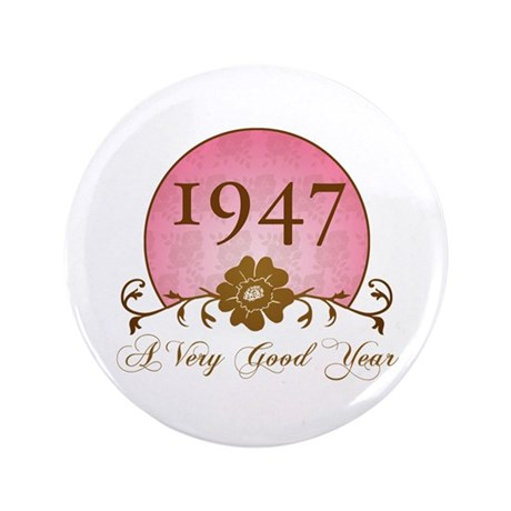 """1947 A Very Good Year 3.5"""" Button"""