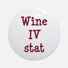 Wine IV Stat Ornament (Round)