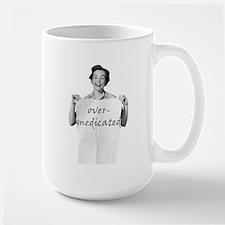 Over Medicated Mug