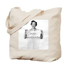 Over Medicated Tote Bag
