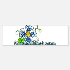A time for every season - Des Bumper Bumper Sticker