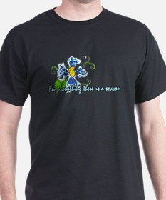 A time for every season - Des T-Shirt