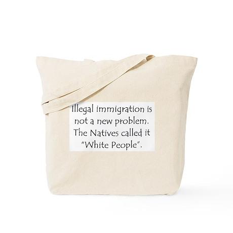Immigration, Natives Called i Tote Bag