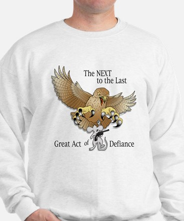 Next-to-the-Last Great Act of Defiance Sweatshirt