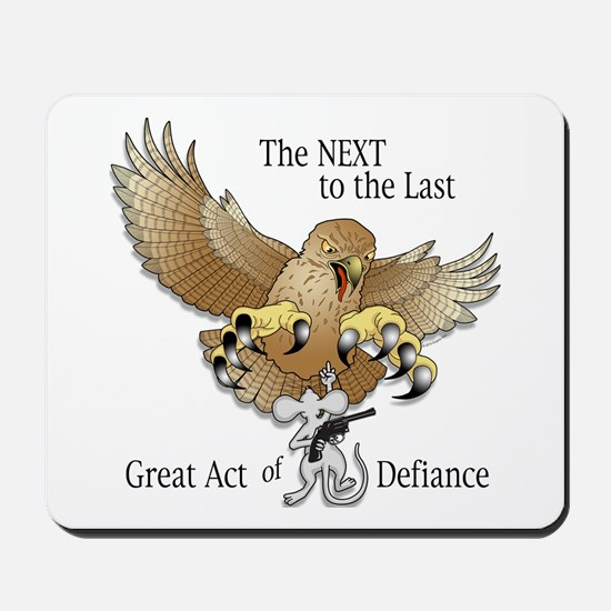 Next-to-the-Last Great Act of Defiance Mousepad