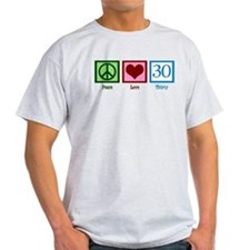 Peace Love 30 T-Shirt