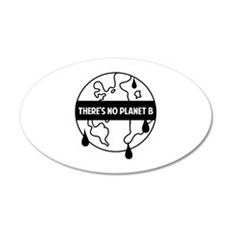There's no planet B 22x14 Oval Wall Peel