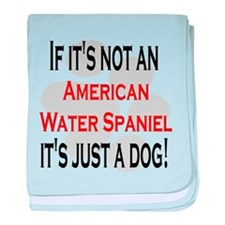 Not An American Water Spaniel baby blanket