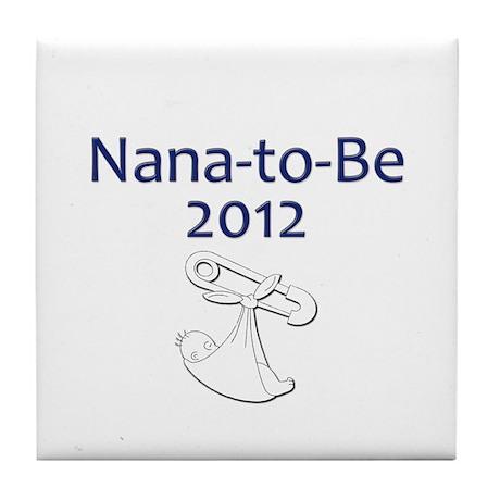 Nana-to-Be 2012 Tile Coaster