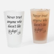 Trust Dogs Drinking Glass