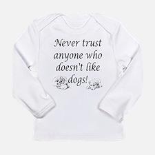 Trust Dogs Long Sleeve Infant T-Shirt