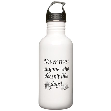 Never Trust ... Dogs! Stainless Water Bottle 1.0L