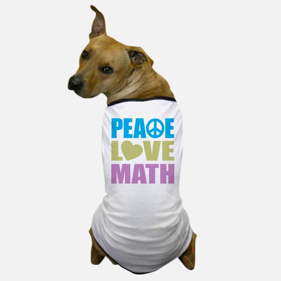 Peace Love Math Dog T-Shirt