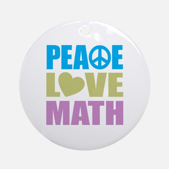 Peace Love Math Ornament (Round)