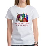 Jesus is the reason for the season Women's T-Shirt