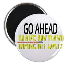 go ahead make my day Magnet