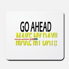 go ahead make my day Mousepad