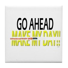 go ahead make my day Tile Coaster