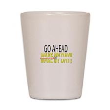 go ahead make my day Shot Glass