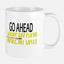 go ahead make my day Mug