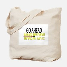 go ahead make my day Tote Bag