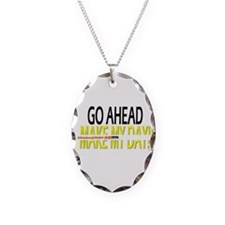 go ahead make my day Necklace