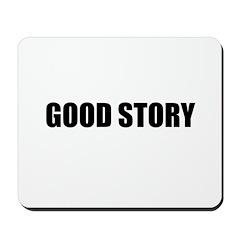 Good Story Mousepad
