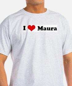 I Love Maura Ash Grey T-Shirt